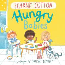 Hungrey Babies by Sheena Dempsey and Fearne Cotton